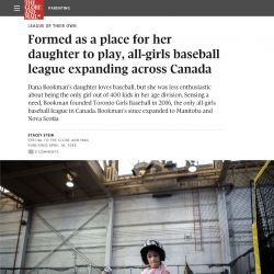 Globe and Mail, Formed as a place for her daughter to play, all-girls baseball league expanding across Canada