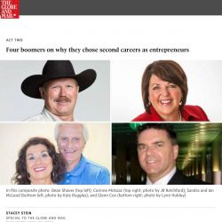 Globe and Mail, Four boomers on why they chose second careers as entrepreneurs